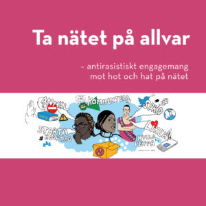 Omslag Nätaktivisternas bok Ta nätet på allvar - antirasistisk engagemang mot hot och hat på nätet